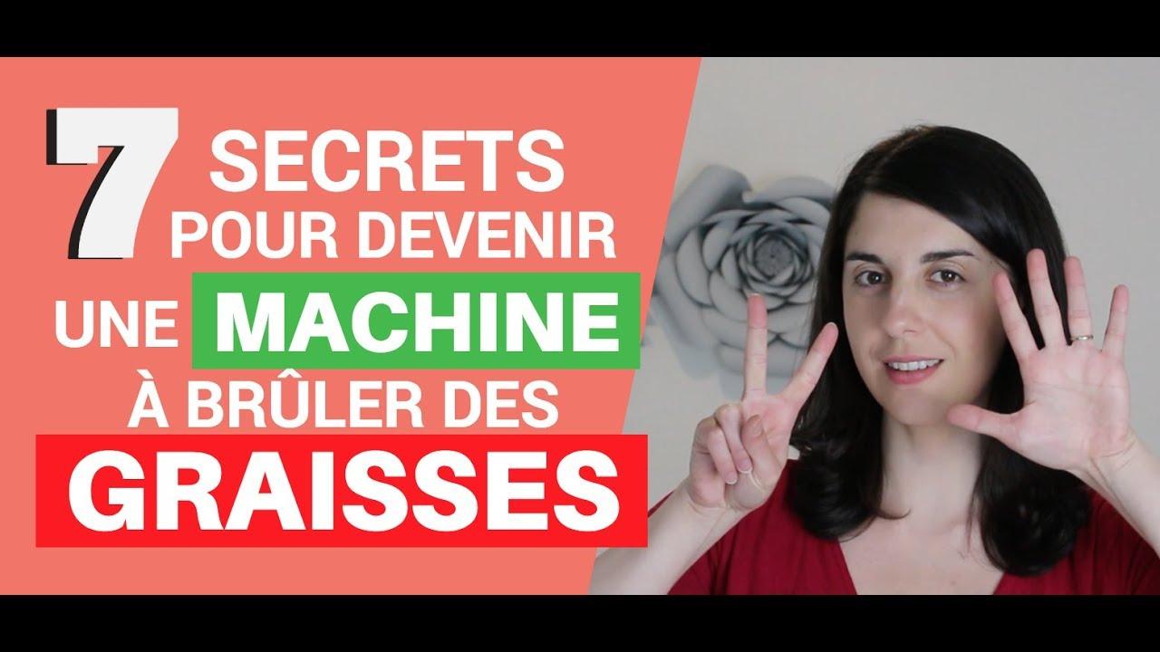 7 Secrets pour devenir une Machine à Brûler des Graisses - Maigrir Définitivement